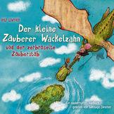 Der kleine Zauberer Wackelzahn, 03: Der kleine Zauberer Wackelzahn und der zerbröselte Zauberstab, 00602547122131