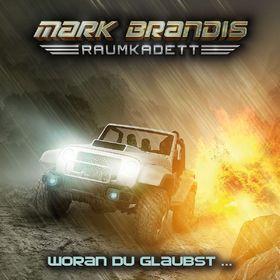 Mark Brandis - Raumkadett, 06: Woran Du glaubst ..., 00602547126931