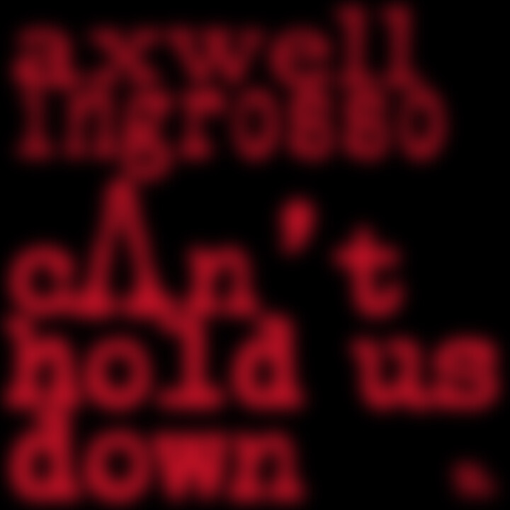 Axwell Ingrosso Can't Hold Us Down Cover