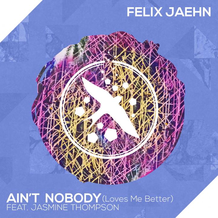 """Felix Jaehn feat. Jasemine Thompson Single Cover Ain't Nobody """"(Loves Me Better)"""""""
