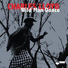 Charles Lloyd, Wild Man Dance, 00602547125996
