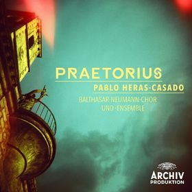 Pablo Heras-Casado, Pablo Heras-Casado - Praetorius, 00028947945222