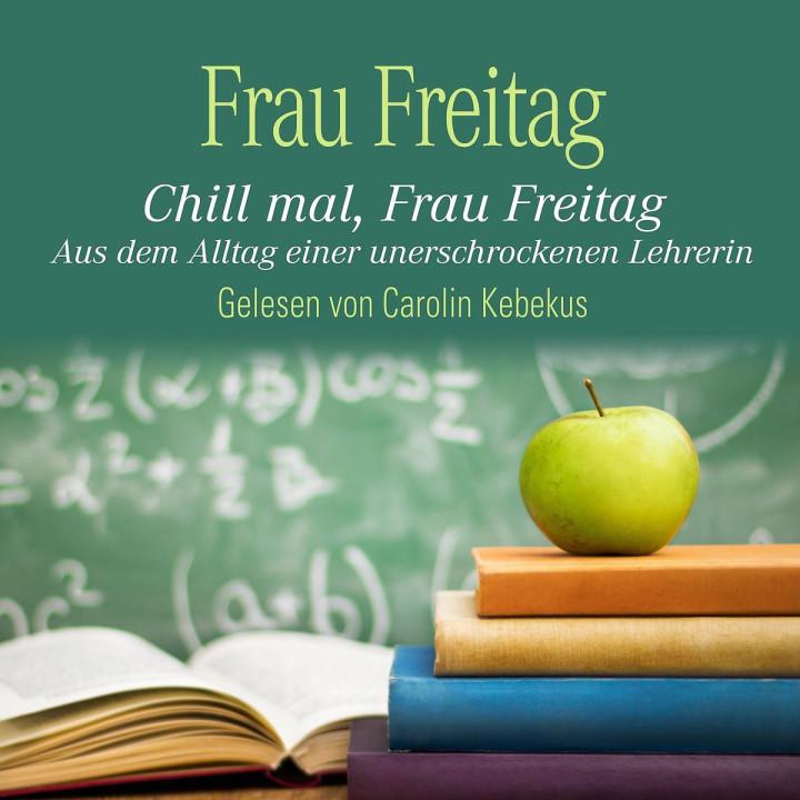 Frau Freitag: Chill mal, Frau Freitag (Bestseller)