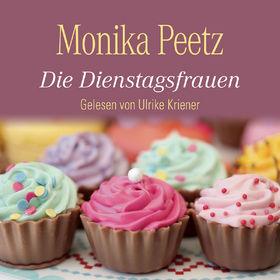 Ulrike Kriener, Monika Peetz: Die Dienstagsfrauen (Bestseller), 09783869091686
