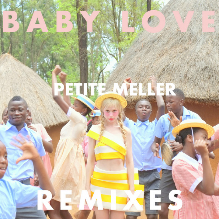 Petite Meller Remixes Baby Love