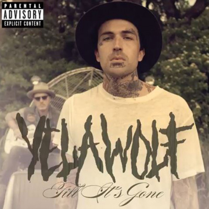 Yelawolf till its gone