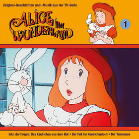 Alice im Wunderland, 01: Das Kaninchen aus dem Hut, Der Tränensee u.a., 00602547161895