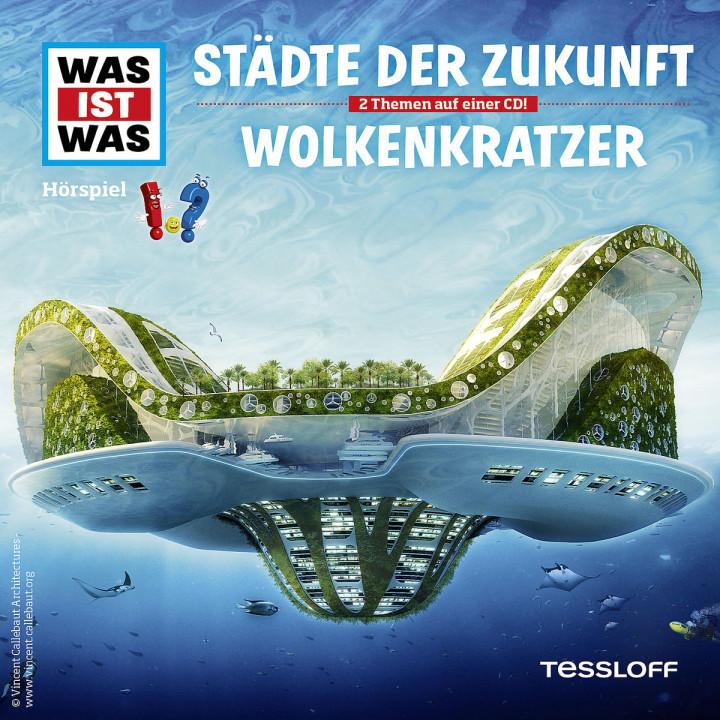 Folge 55: Städte der Zukunft / Wolkenkratzer