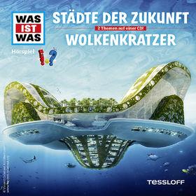 Was ist Was, 55: Städte der Zukunft / Wolkenkratzer, 09783788628857