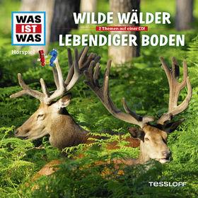 Was ist Was, 54: Wilde Wälder / Lebendiger Boden, 09783788628840
