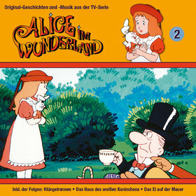 Alice im Wunderland, 02: Das Klüngelrennen, Das des weißen Kaninchens, Das Ei auf der Mauer, 00602547161901