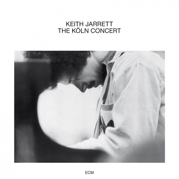 The Köln Concert – Keith Jarrett: Piano – Recorded January 1975