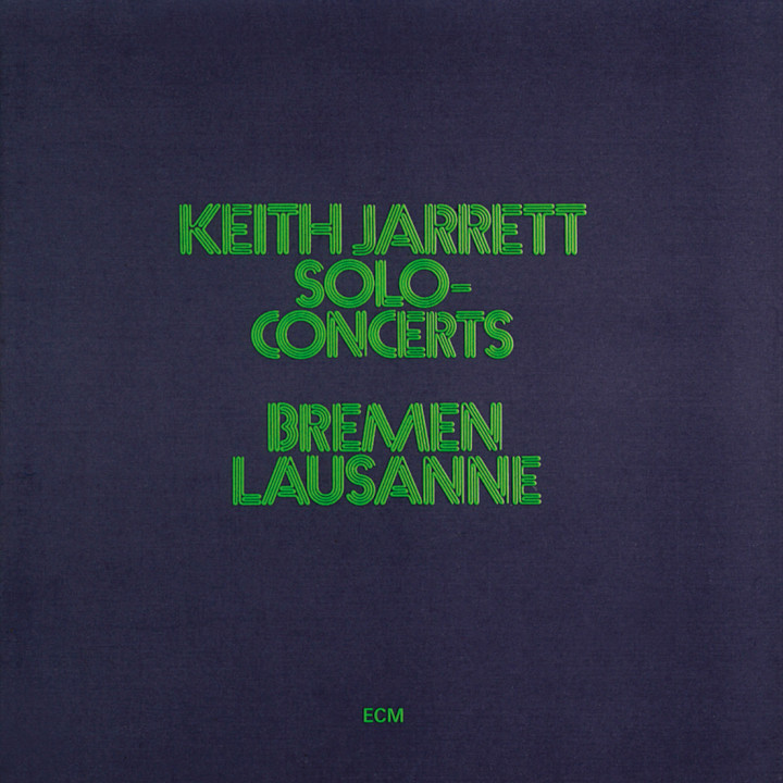 Solo Concerts Bremen / Lausanne — Keith Jarrett: Piano — Recorded March and July 1973