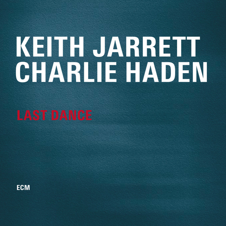 Last Dance – Keith Jarrett: Piano, Charlie Haden: Double Bass – Recorded March 2007