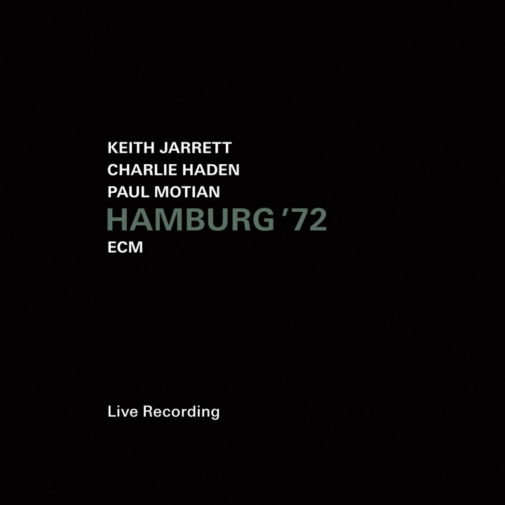 Hamburg '72 — Keith Jarrett: Piano, Gary Peacock: Double Bass, Paul Motian: Drums — Recorded June 1972