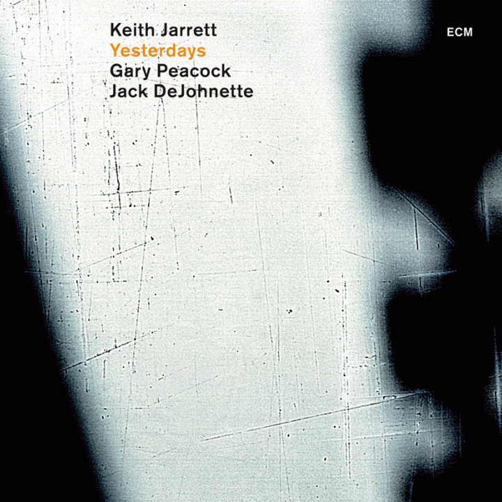 Yesterdays – Keith Jarrett: Piano, Gary Peacock: Double Bass, Jack DeJohnette: Drums – Recorded April 2001