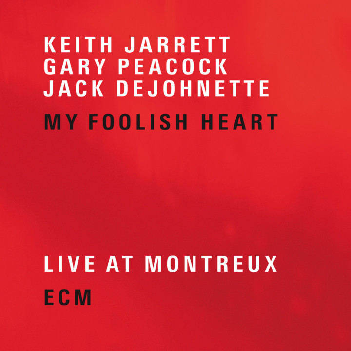 My Foolish Heart – Keith Jarrett: Piano, Gary Peacock: Double Bass, Jack DeJohnette: Drums – Recorded July 2001