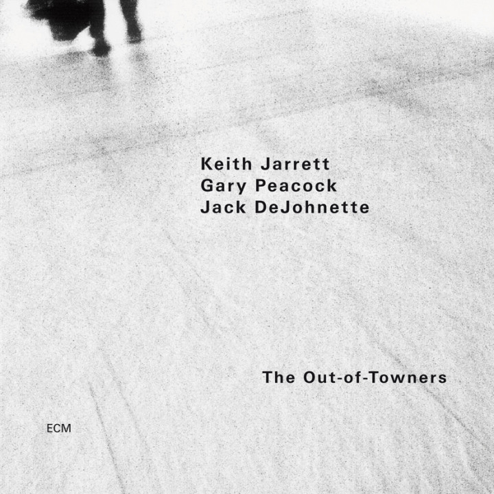 The Out-of-Towners – Keith Jarrett: Piano, Gary Peacock: Double Bass, Jack DeJohnette: Drums – Recorded July 2001