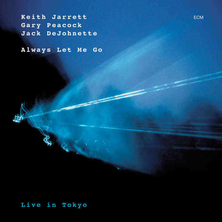 Always Let Me Go – Keith Jarrett: Piano, Gary Peacock: Double Bass, Jack DeJohnette: Drums – Recorded April 2001