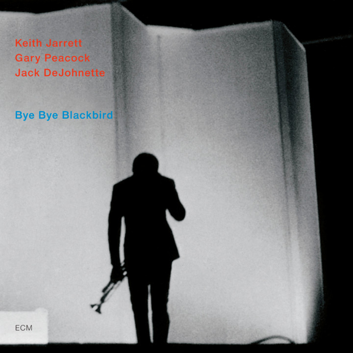 Bye Bye Blackbird – Keith Jarrett: Piano, Gary Peacock: Double Bass, Jack DeJohnette: Drums – Recorded October 1991