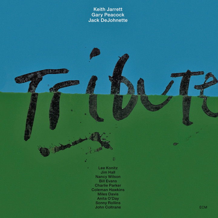 Tribute – Keith Jarrett: Piano, Gary Peacock: Double Bass, Jack DeJohnette: Drums – Recorded October 1989
