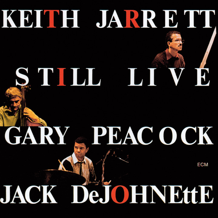 Still Live – Keith Jarrett: Piano, Gary Peacock: Double Bass, Jack DeJohnette: Drums – Recorded July 1986