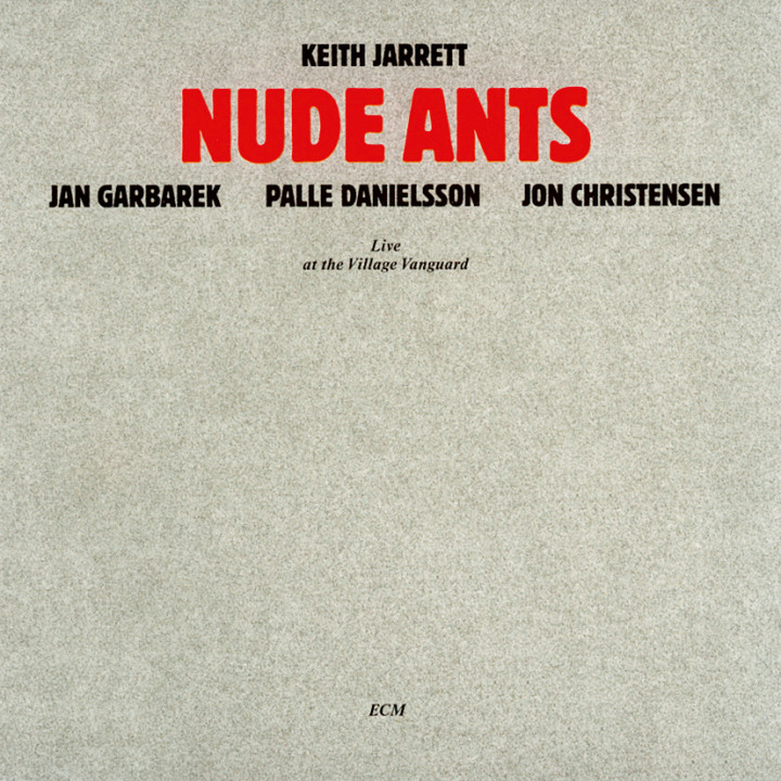 Nude Ants – Keith Jarrett: Piano / Timbales / Percussion, Jan Garbarek: Sopransaxophon, Palle Danielsson: Double Bass, Jon Christensen: Drums / Percussion – Recorded May 1979
