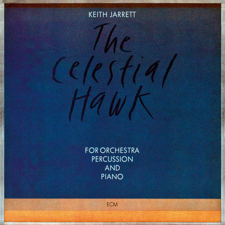 The Celestial Hawk — Keith Jarrett: Piano, Syracuse Symphony Christopher Keene: Dirigent — Recorded March 1980
