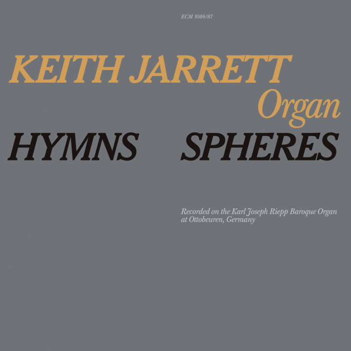 Hymns / Spheres – Keith Jarrett: Organ – Recorded September 1976
