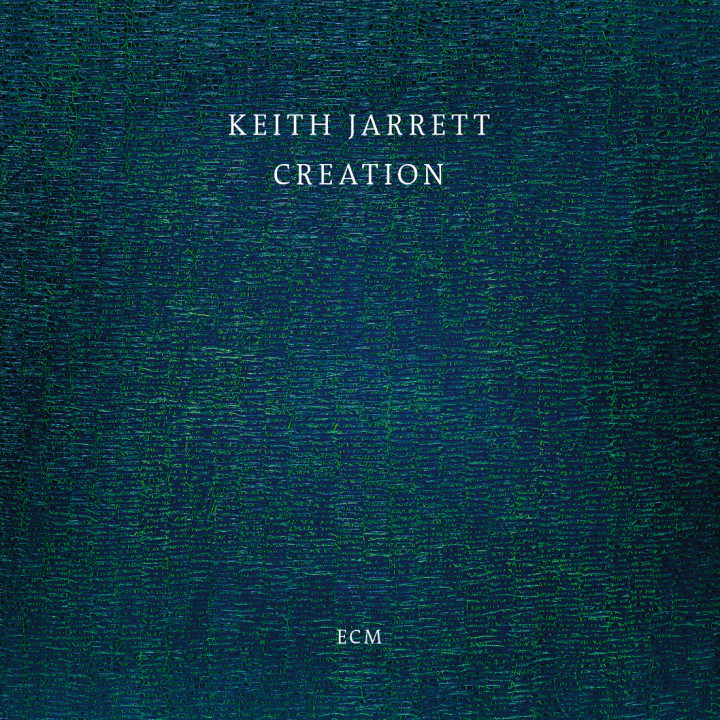Creation – Keith Jarrett – Recorded 2015