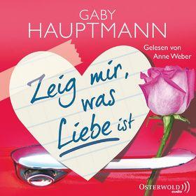 Gaby Hauptmann, Gaby Hauptmann: Zeig mir, was Liebe ist, 09783869522500