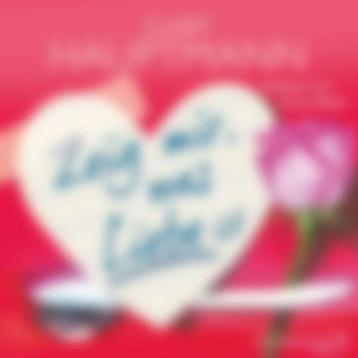 Gaby Hauptmann: Zeig mir, was Liebe ist