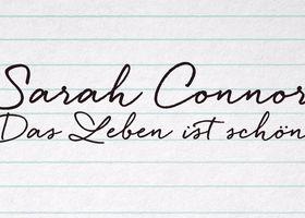 Sarah Connor, Das Leben ist schön