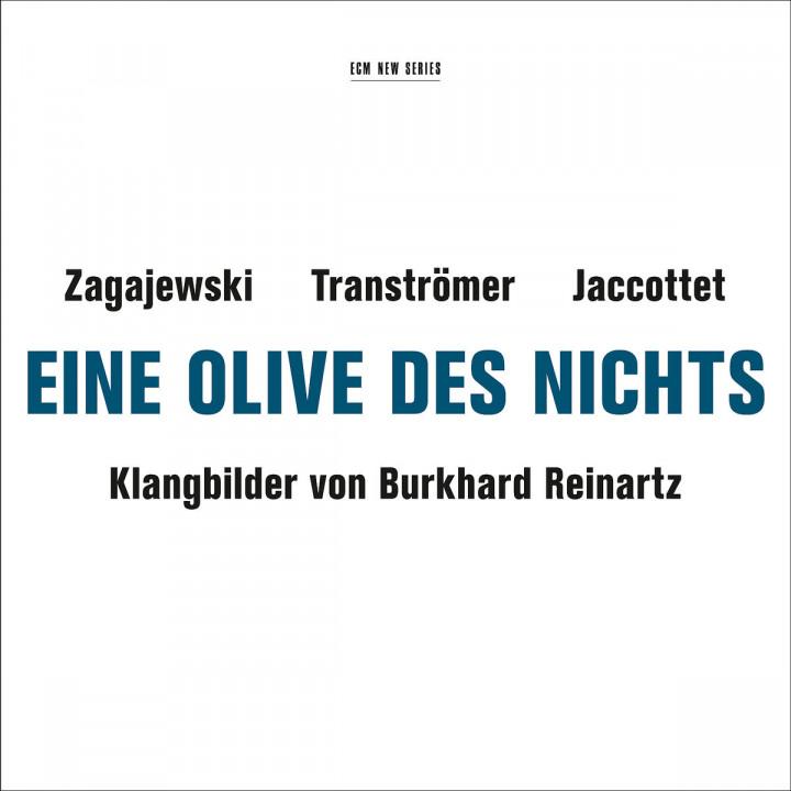 Eine Olive des Nichts - Klangbilder von Burkhard Reinartz - Zagajewski, Tranströmer, Jaccottet