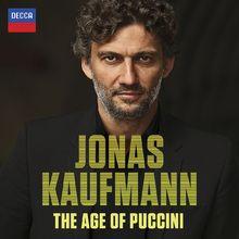 Jonas Kaufmann, Jonas Kaufmann - The Age of Puccini, 00028947887461