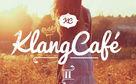 KlangCafe, Endlich, KlangCafé II ist da!
