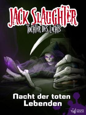Jack Slaughter, Band 4: Nacht der toten Lebenden (E-Book), 00602537894581