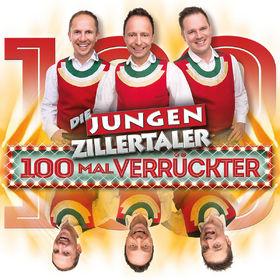 Die Jungen Zillertaler, 100 Mal verrückter, 00602547466082