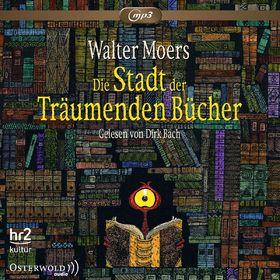 Walter Moers, Dirk Bach: Walter Moers - Die Stadt der träumenden Bücher (mp3), 09783869522814