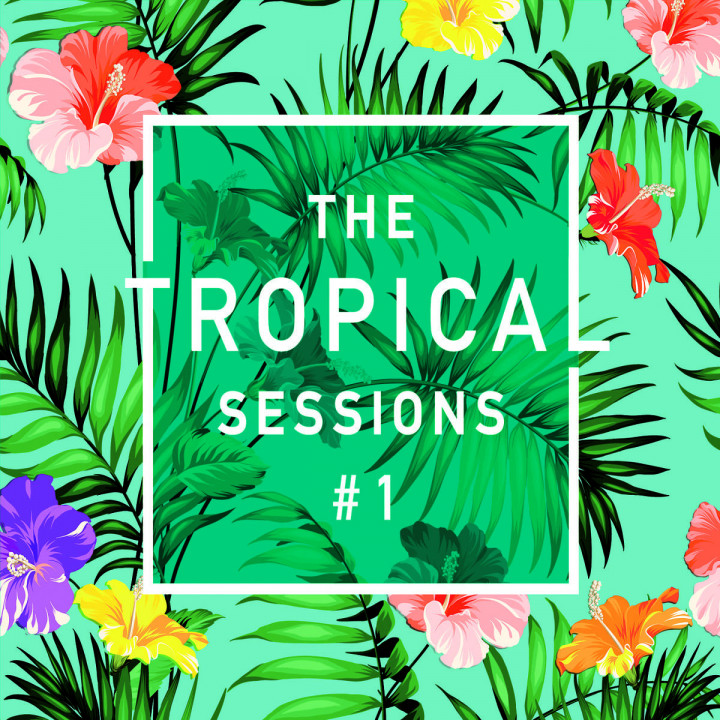The Tropical Sessions # 1