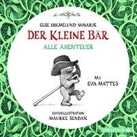 Eva Mattes, Else H. Minarik: Der kleine Bär - Alle Abenteuer