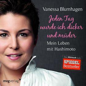 Various Artists, Vanessa Blumhagen: Jeden Tag wurde ich dicker und müder - Hashimoto, 09783868826265