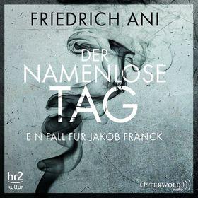 Various Artists, Friedrich Ani: Der namenlose Tag. Ein Fall für Jakob Franck, 09783869522913
