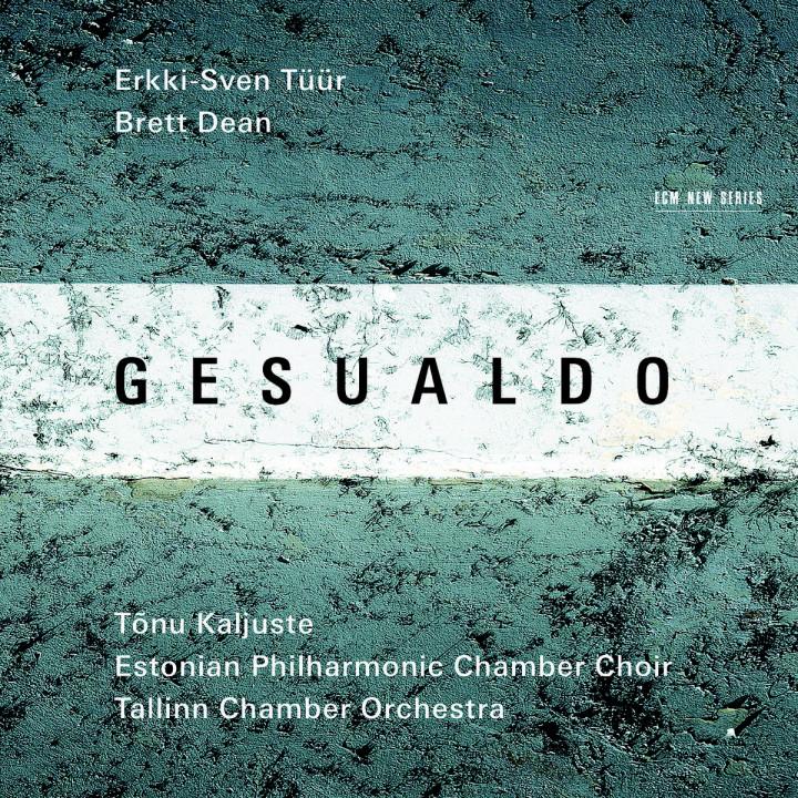 Gesualdo / Erkki-Sven Tüür / Brett Dean