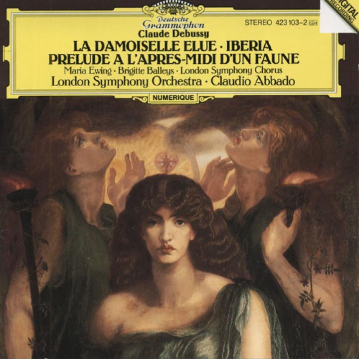 Debussy: La Damoiselle Elue / Iberia / Prelude a l'apres-midi d'un faune