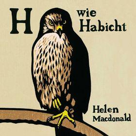 Various Artists, Helen Macdonald: H wie Habicht, 09783957130129