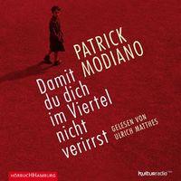 Patrick Modiano, Damit du dich im Viertel nicht verirrst