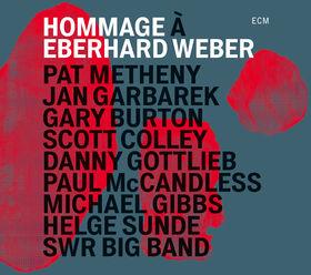 Eberhard Weber, Hommage à Eberhard Weber, 00602547323422