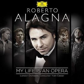 Roberto Alagna, Roberto Alagna - My Life Is An Opera, 00028948120789