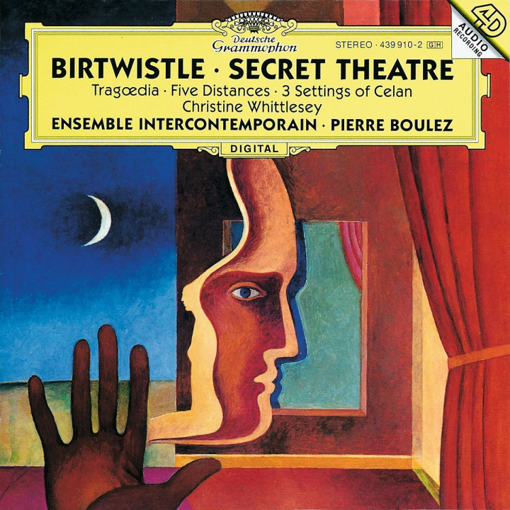 Birtwistle: Secret Theatre; Tragoedia; Five Distances; 3 Settings of Celan